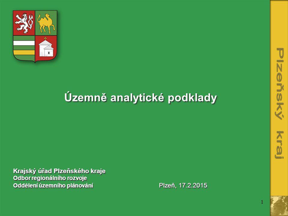 1 Územně analytické podklady Územně analytické podklady Krajský úřad Plzeňského kraje Odbor regionálního rozvoje Oddělení územního plánování Plzeň, 17