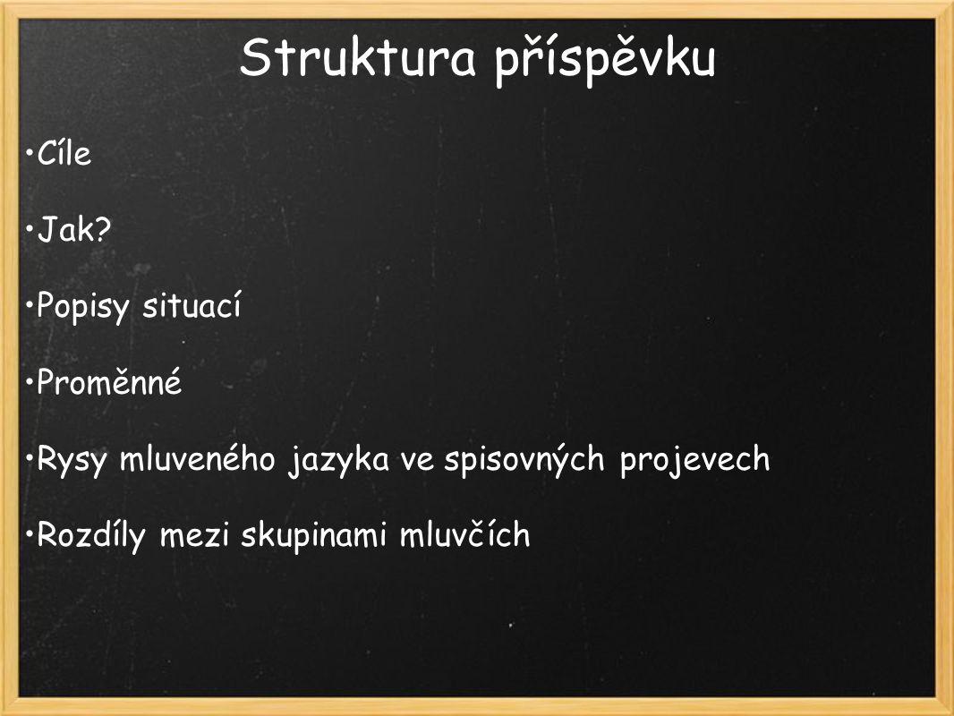 Struktura příspěvku Cíle Jak.