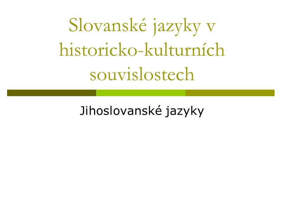 Slovanské jazyky v historicko-kulturních souvislostech Jihoslovanské jazyky
