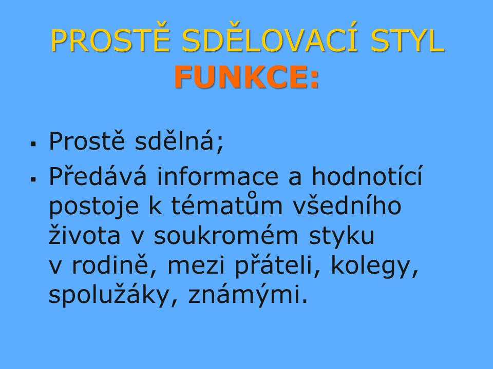 Použitá literatura   MARTINKOVÁ, Věra.Český jazyk 2: alternativní učebnice pro 2.