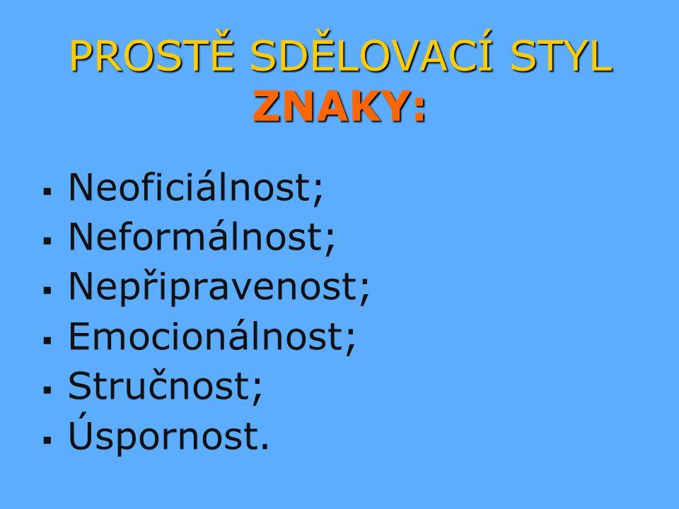 ŘEČNICKÝ STYL JAZYKOVÉ PROSTŘEDKY:   Spisovný jazyk;   Vhodné oslovení;   Expresivní výrazy;   Řečnické otázky;   Obrazná pojmenování.