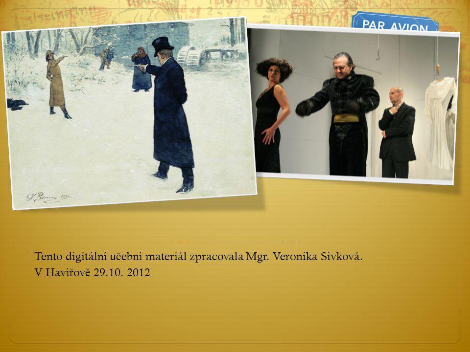Tento digitální u č ební materiál zpracovala Mgr. Veronika Sivková. V Haví ř ov ě 29.10. 2012