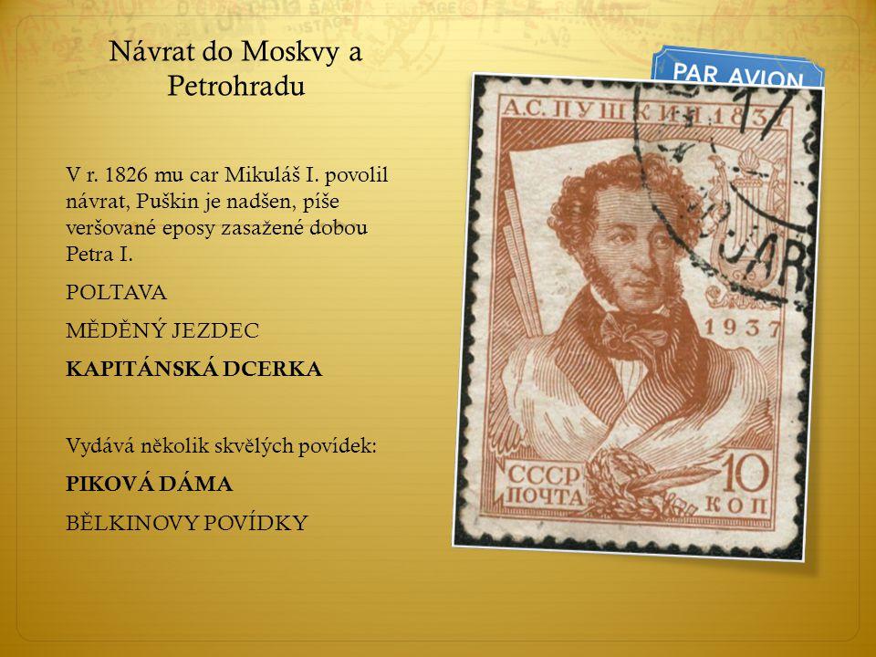 Návrat do Moskvy a Petrohradu V r.1826 mu car Mikuláš I.