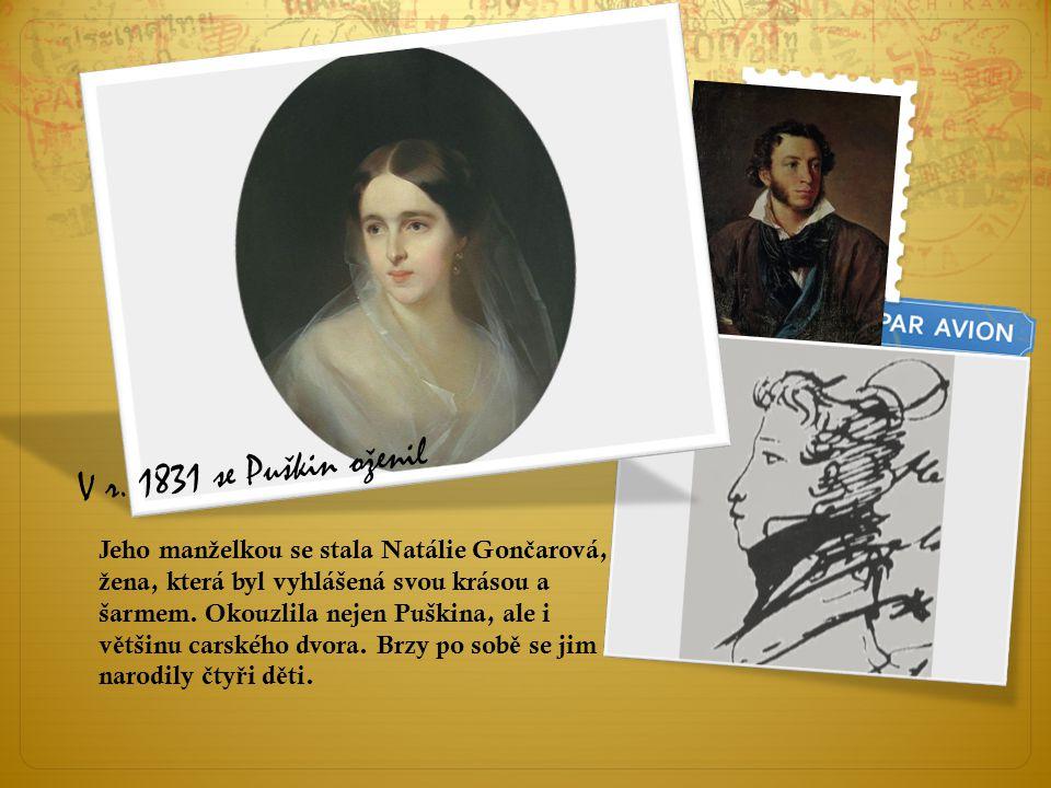 Jeho man ž elkou se stala Natálie Gon č arová, ž ena, která byl vyhlášená svou krásou a šarmem.