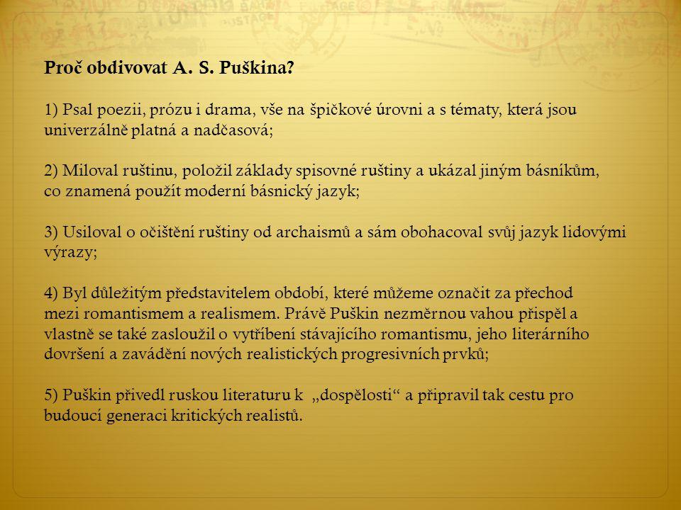 Pro č obdivovat A.S. Puškina.