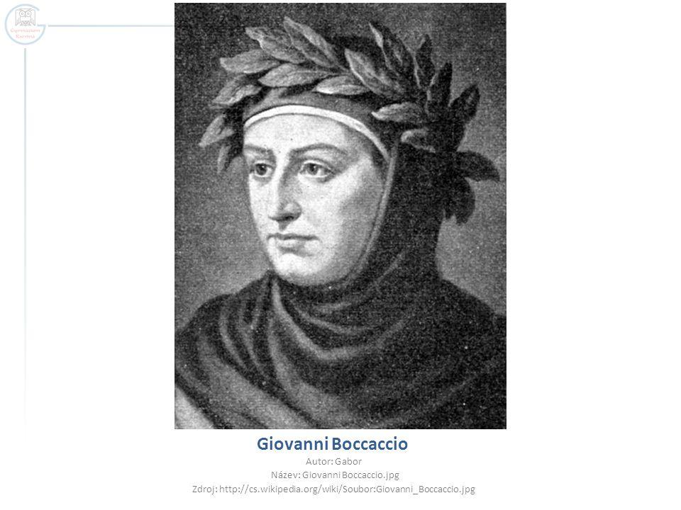 Giovanni Boccaccio Autor: Gabor Název: Giovanni Boccaccio.jpg Zdroj: http://cs.wikipedia.org/wiki/Soubor:Giovanni_Boccaccio.jpg