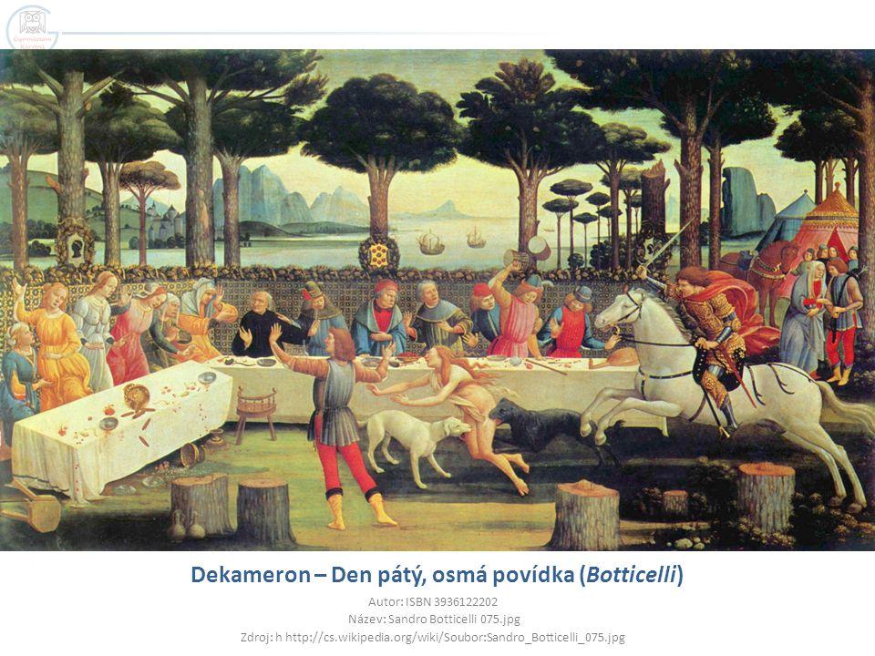 Dekameron – Den pátý, osmá povídka (Botticelli) Autor: ISBN 3936122202 Název: Sandro Botticelli 075.jpg Zdroj: h http://cs.wikipedia.org/wiki/Soubor:S