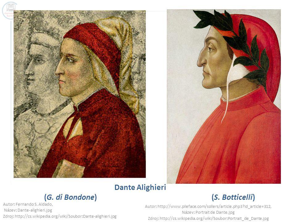 Dante Alighieri (G. di Bondone) (S. Botticelli) Autor: Fernando S. Aldado, Název: Dante-alighieri.jpg Zdroj: http://cs.wikipedia.org/wiki/Soubor:Dante