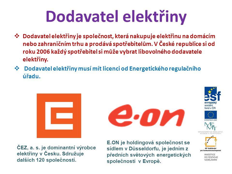 Dodavatel elektřiny  Dodavatel elektřiny je společnost, která nakupuje elektřinu na domácím nebo zahraničním trhu a prodává spotřebitelům. V České re