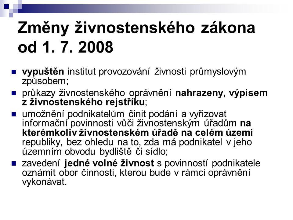 Změny živnostenského zákona od 1. 7. 2008 vypuštěn institut provozování živnosti průmyslovým způsobem; průkazy živnostenského oprávnění nahrazeny, výp