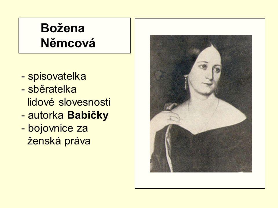 Božena Němcová - spisovatelka - sběratelka lidové slovesnosti - autorka Babičky - bojovnice za ženská práva