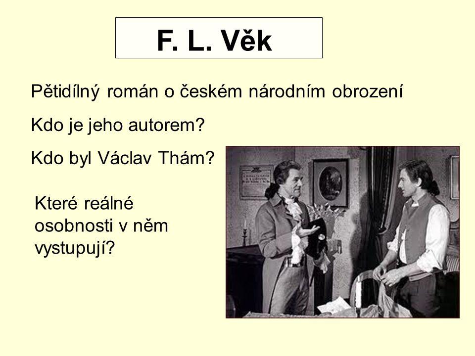 F.L. Věk Pětidílný román o českém národním obrození Kdo je jeho autorem.