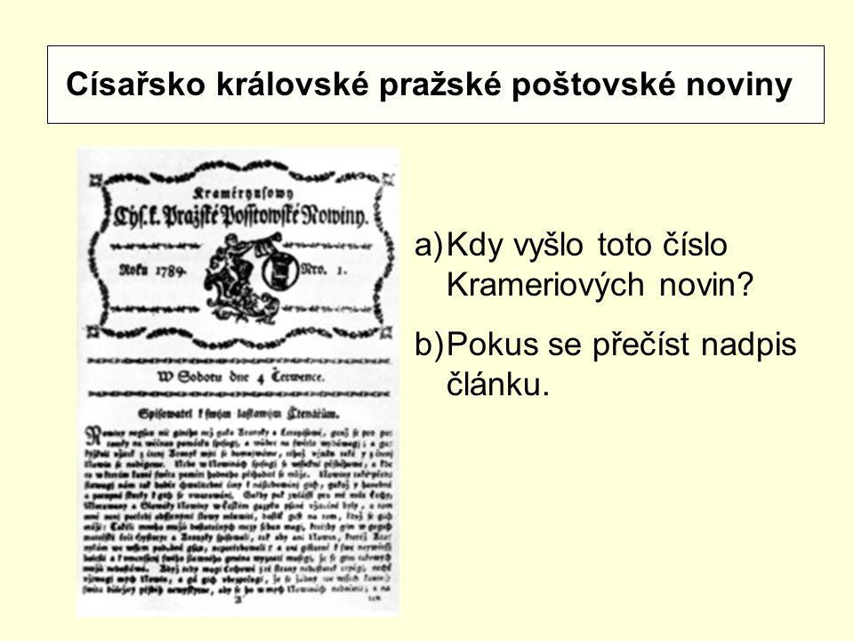 Císařsko královské pražské poštovské noviny a)Kdy vyšlo toto číslo Krameriových novin.