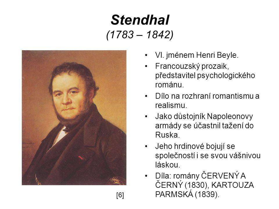 Stendhal (1783 – 1842) Vl.jménem Henri Beyle.