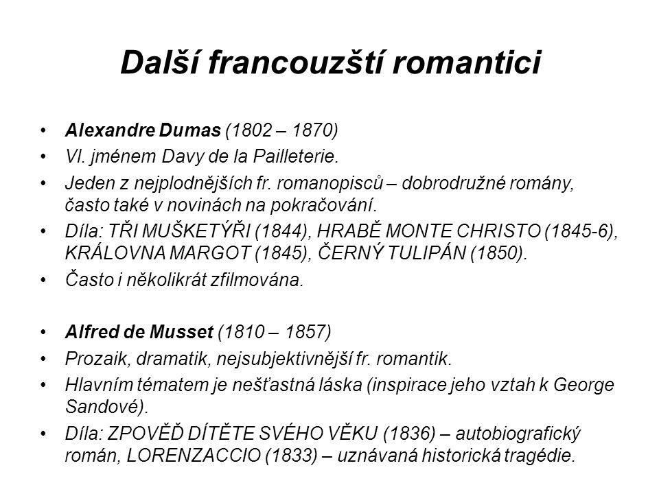 Další francouzští romantici Alexandre Dumas (1802 – 1870) Vl.