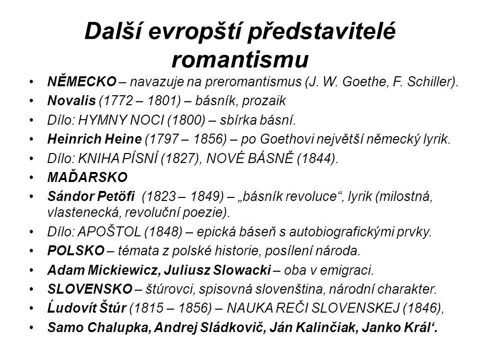 Další evropští představitelé romantismu NĚMECKO – navazuje na preromantismus (J.