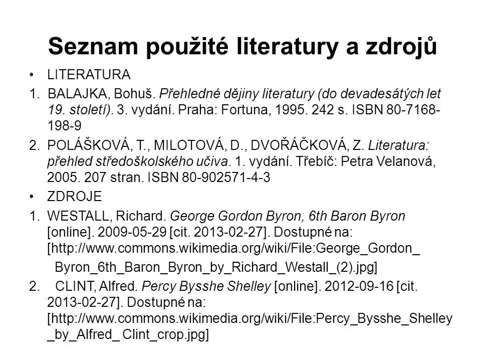 Seznam použité literatury a zdrojů LITERATURA 1.BALAJKA, Bohuš.