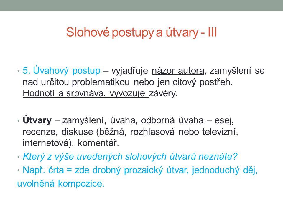 Zdroje MUŽÍKOVÁ, Olga.MARKVARTOVÁ, Barbora. KLUSÁČKOVÁ, Lenka.