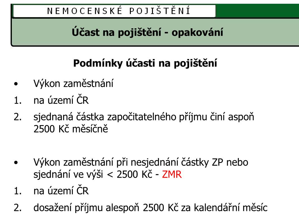 NEMOCENSKÉ POJIŠTĚNÍ Vyplňování tiskopisů - on-line na webu www.cssz.cz ePortál – při přihlášení DS předvyplní osobní údaje