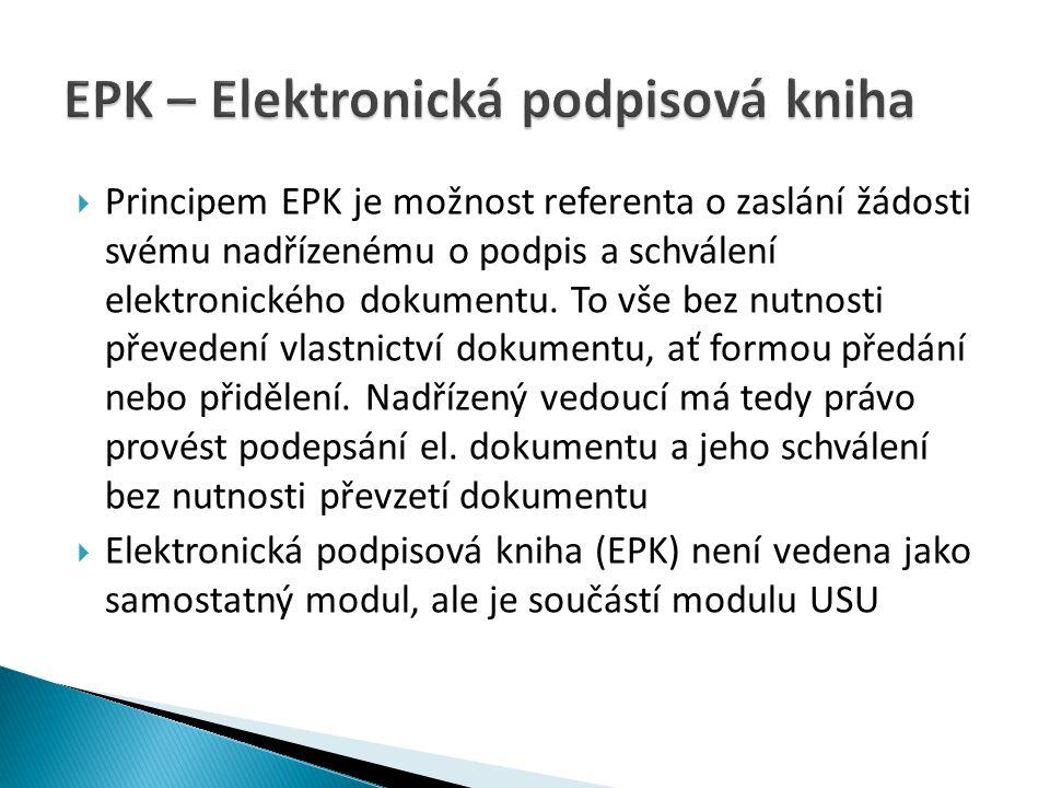  Principem EPK je možnost referenta o zaslání žádosti svému nadřízenému o podpis a schválení elektronického dokumentu. To vše bez nutnosti převedení