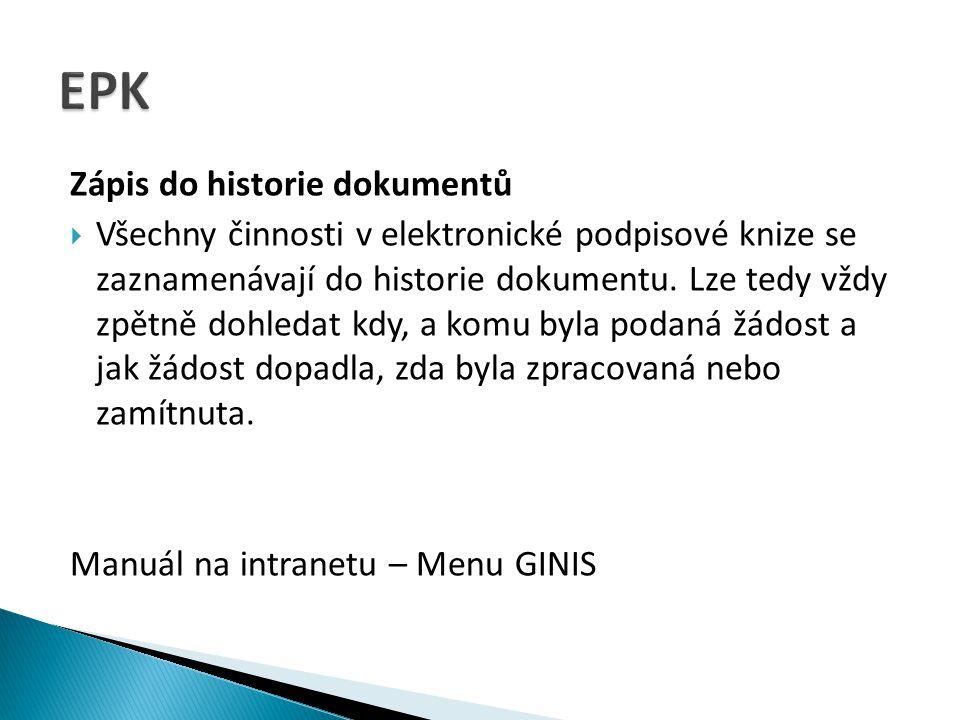 Zápis do historie dokumentů  Všechny činnosti v elektronické podpisové knize se zaznamenávají do historie dokumentu. Lze tedy vždy zpětně dohledat kd