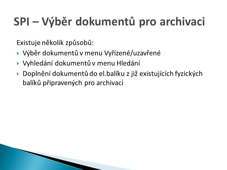 Existuje několik způsobů:  Výběr dokumentů v menu Vyřízené/uzavřené  Vyhledání dokumentů v menu Hledání  Doplnění dokumentů do el.balíku z již exis
