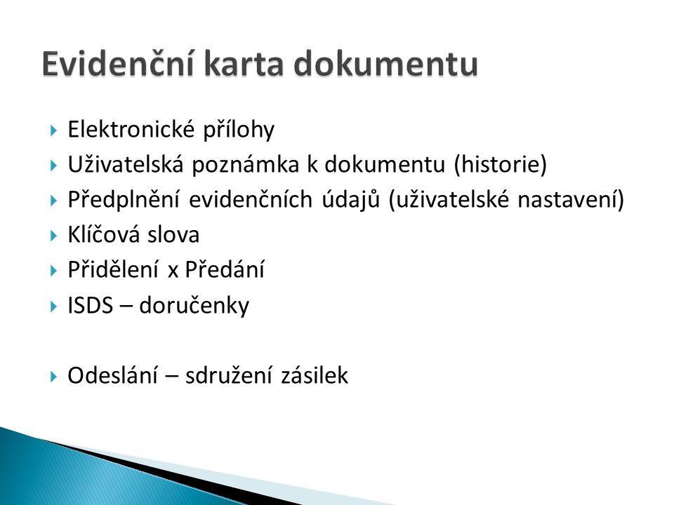  Elektronické přílohy  Uživatelská poznámka k dokumentu (historie)  Předplnění evidenčních údajů (uživatelské nastavení)  Klíčová slova  Přidělen