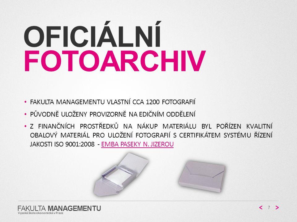 OFICIÁLNÍ FOTOARCHIV FAKULTA MANAGEMENTU Vysoká škola ekonomická v Praze 7 FAKULTA MANAGEMENTU VLASTNÍ CCA 1200 FOTOGRAFIÍ PŮVODNĚ ULOŽENY PROVIZORNĚ