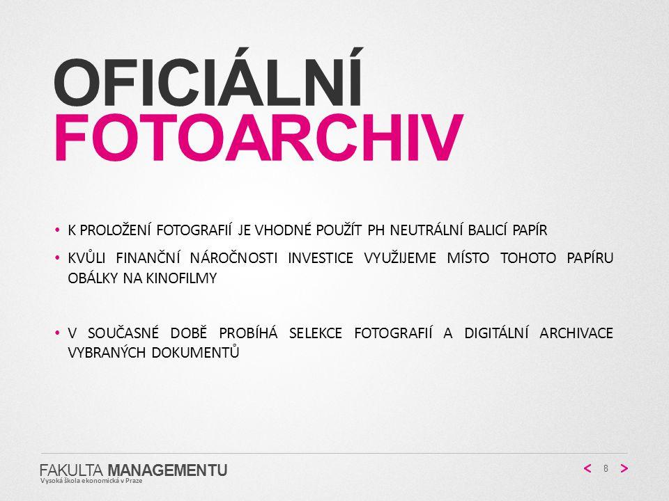 OFICIÁLNÍ FOTOARCHIV FAKULTA MANAGEMENTU Vysoká škola ekonomická v Praze 8 K PROLOŽENÍ FOTOGRAFIÍ JE VHODNÉ POUŽÍT PH NEUTRÁLNÍ BALICÍ PAPÍR KVŮLI FIN