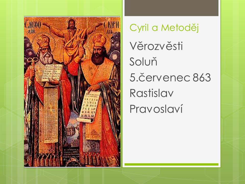 Cyril a Metoděj Věrozvěsti Soluň 5.červenec 863 Rastislav Pravoslaví