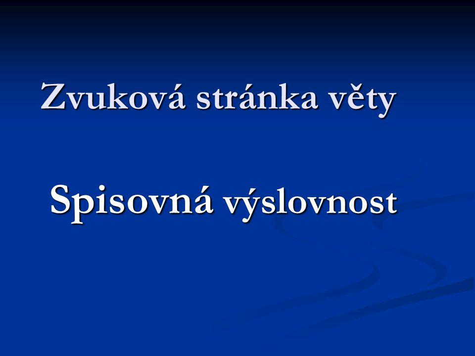 Zvuková stránka věty Spisovná výslovnost