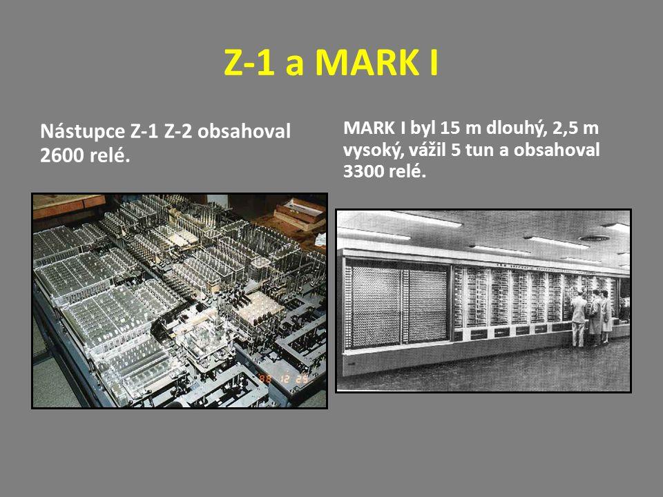Z-1 a MARK I Nástupce Z-1 Z-2 obsahoval 2600 relé. MARK I byl 15 m dlouhý, 2,5 m vysoký, vážil 5 tun a obsahoval 3300 relé.