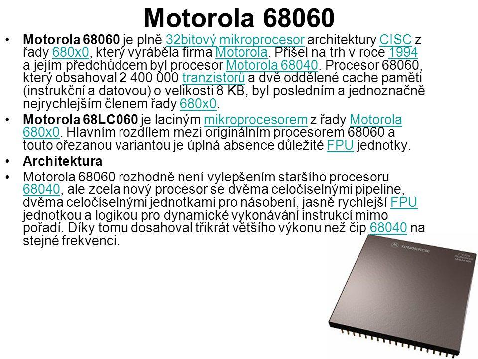 Motorola 68060 Motorola 68060 je plně 32bitový mikroprocesor architektury CISC z řady 680x0, který vyráběla firma Motorola. Přišel na trh v roce 1994