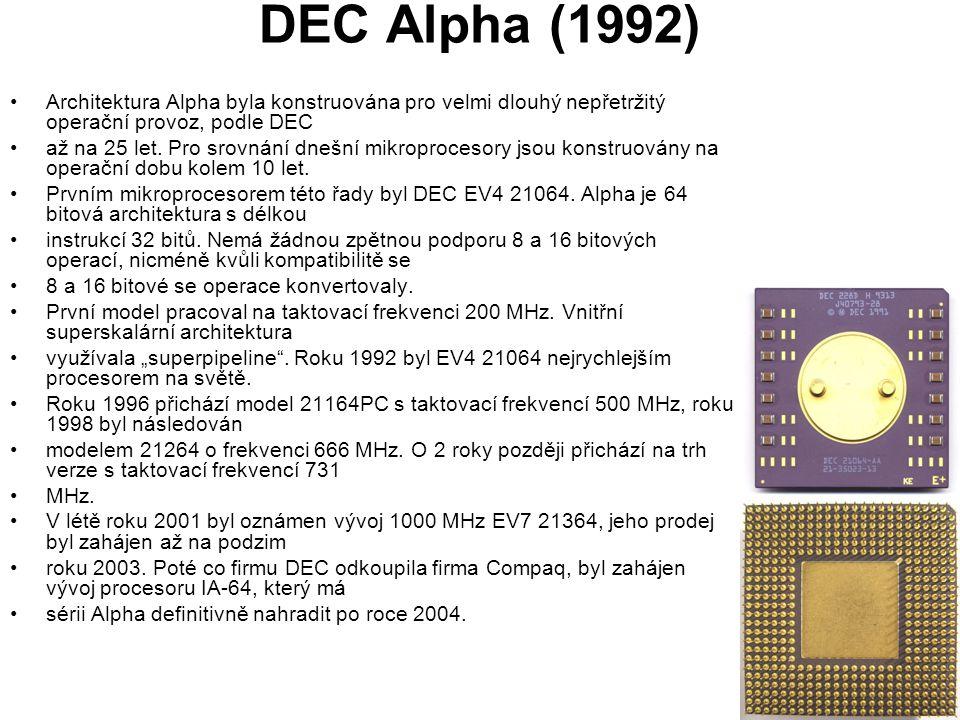 DEC Alpha (1992) Architektura Alpha byla konstruována pro velmi dlouhý nepřetržitý operační provoz, podle DEC až na 25 let.