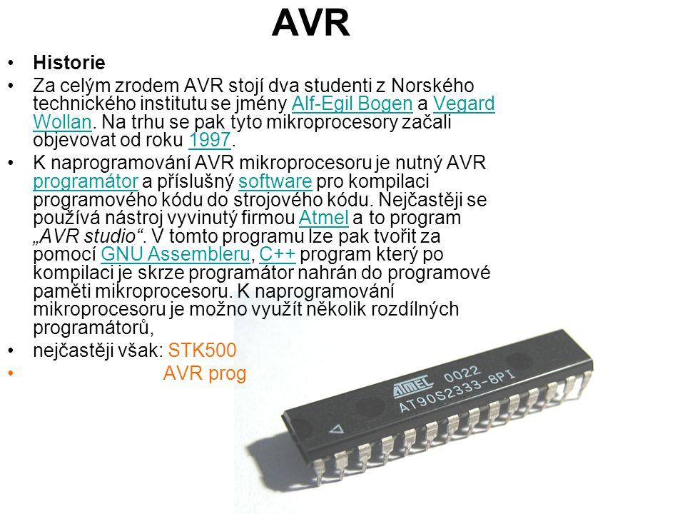 AVR Historie Za celým zrodem AVR stojí dva studenti z Norského technického institutu se jmény Alf-Egil Bogen a Vegard Wollan. Na trhu se pak tyto mikr
