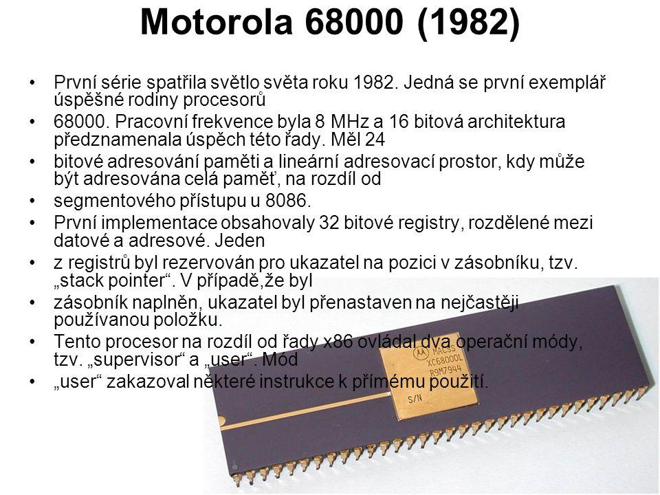 Motorola 68000 (1982) První série spatřila světlo světa roku 1982. Jedná se první exemplář úspěšné rodiny procesorů 68000. Pracovní frekvence byla 8 M