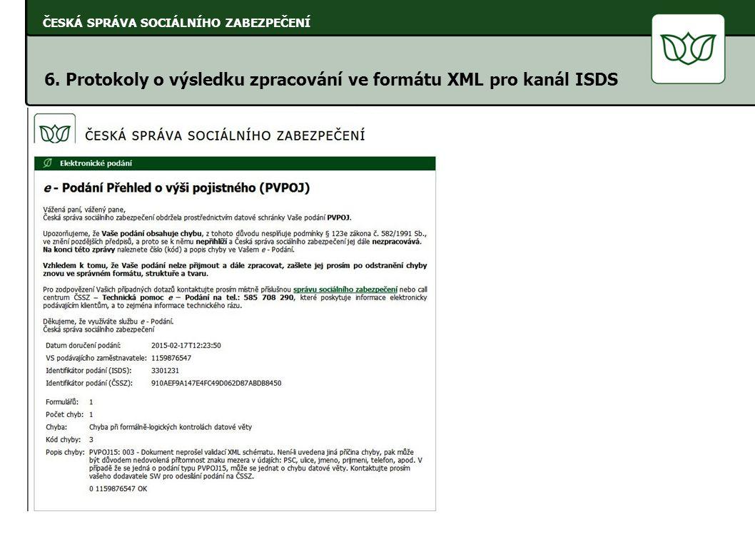ČESKÁ SPRÁVA SOCIÁLNÍHO ZABEZPEČENÍ 6. Protokoly o výsledku zpracování ve formátu XML pro kanál ISDS