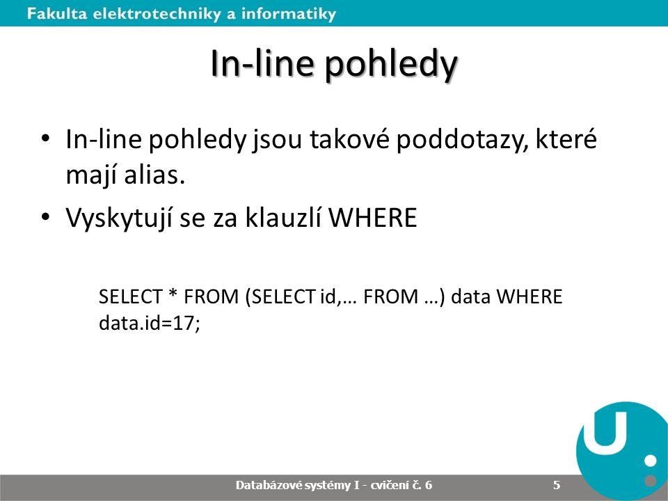 In-line pohledy In-line pohledy jsou takové poddotazy, které mají alias.
