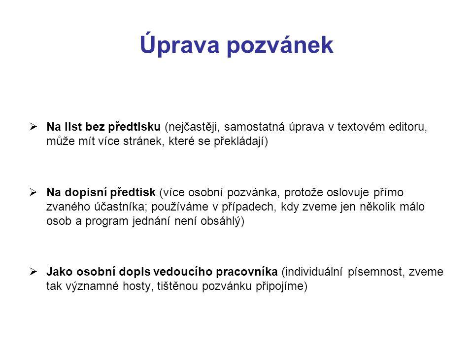 Úprava pozvánek  Na list bez předtisku (nejčastěji, samostatná úprava v textovém editoru, může mít více stránek, které se překládají)  Na dopisní př