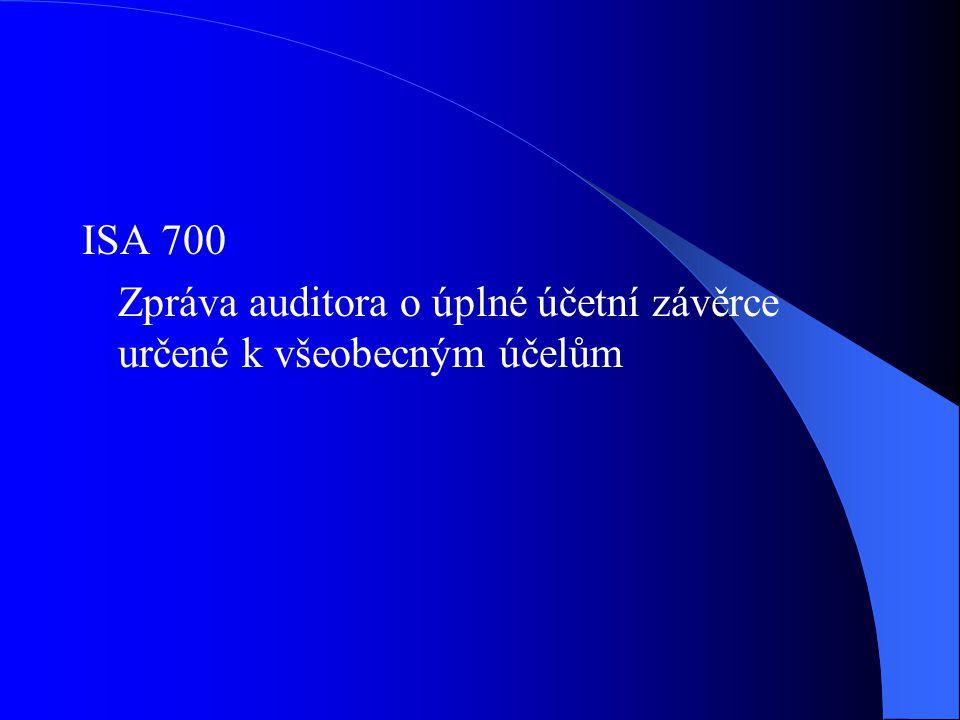 ISA 700 Zpráva auditora o úplné účetní závěrce určené k všeobecným účelům