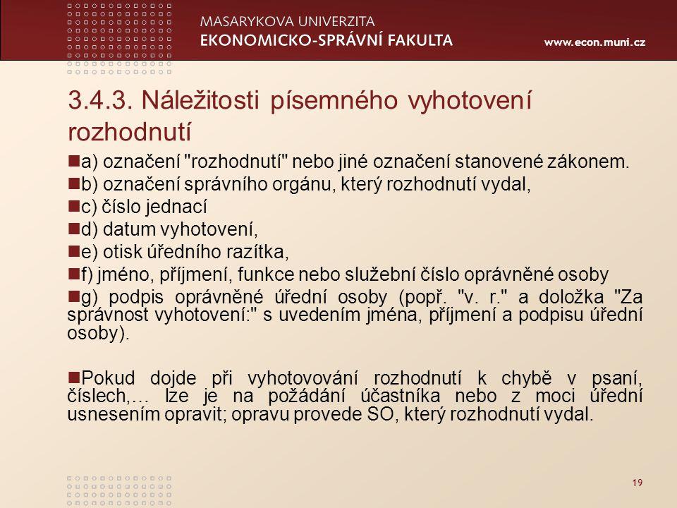 www.econ.muni.cz 19 3.4.3. Náležitosti písemného vyhotovení rozhodnutí a) označení