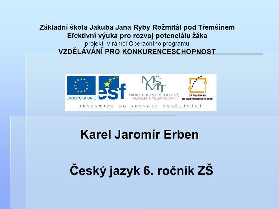 Karel Jaromír Erben Český jazyk 6.