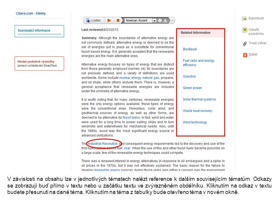V závislosti na obsahu lze v jednotlivých tématech nalézt reference k dalším souvisejícím tématům.