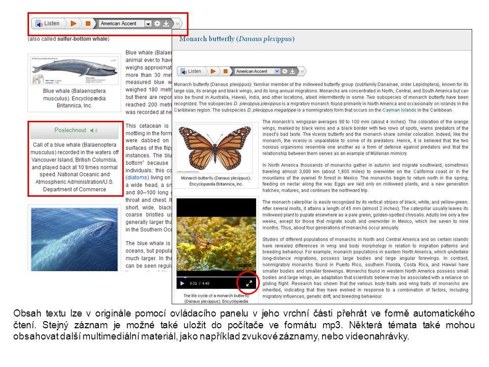 Obsah textu lze v originále pomocí ovládacího panelu v jeho vrchní části přehrát ve formě automatického čtení.