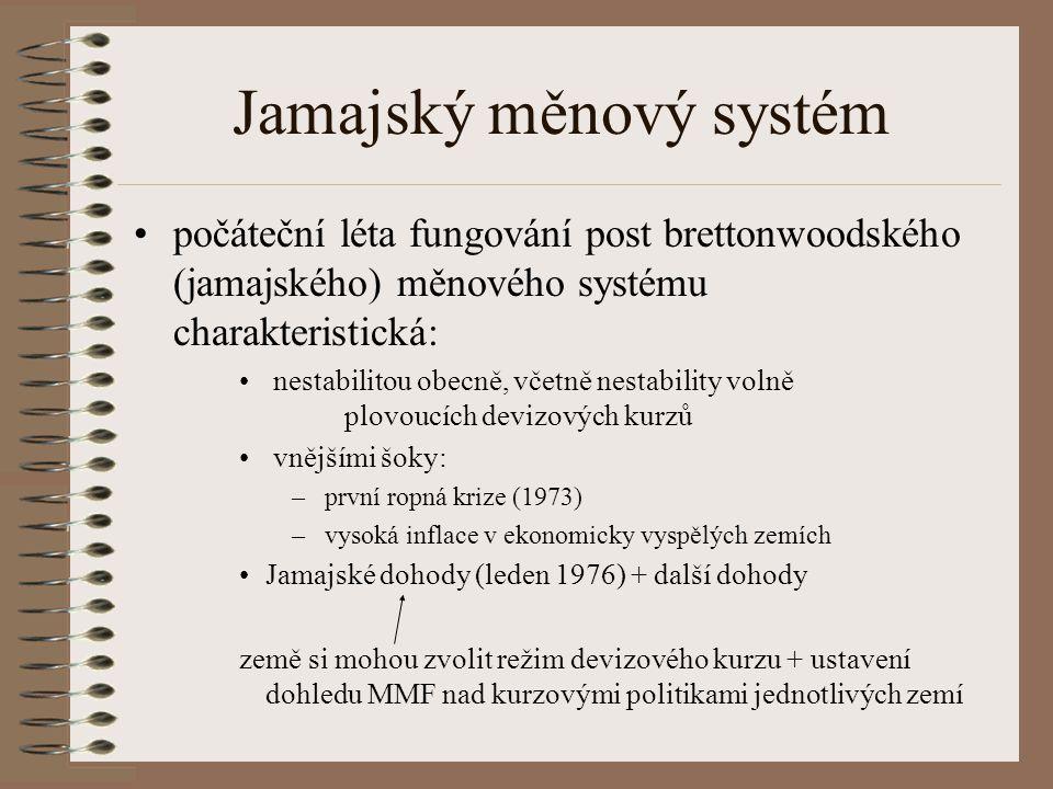 Jamajský měnový systém počáteční léta fungování post brettonwoodského (jamajského) měnového systému charakteristická: nestabilitou obecně, včetně nest
