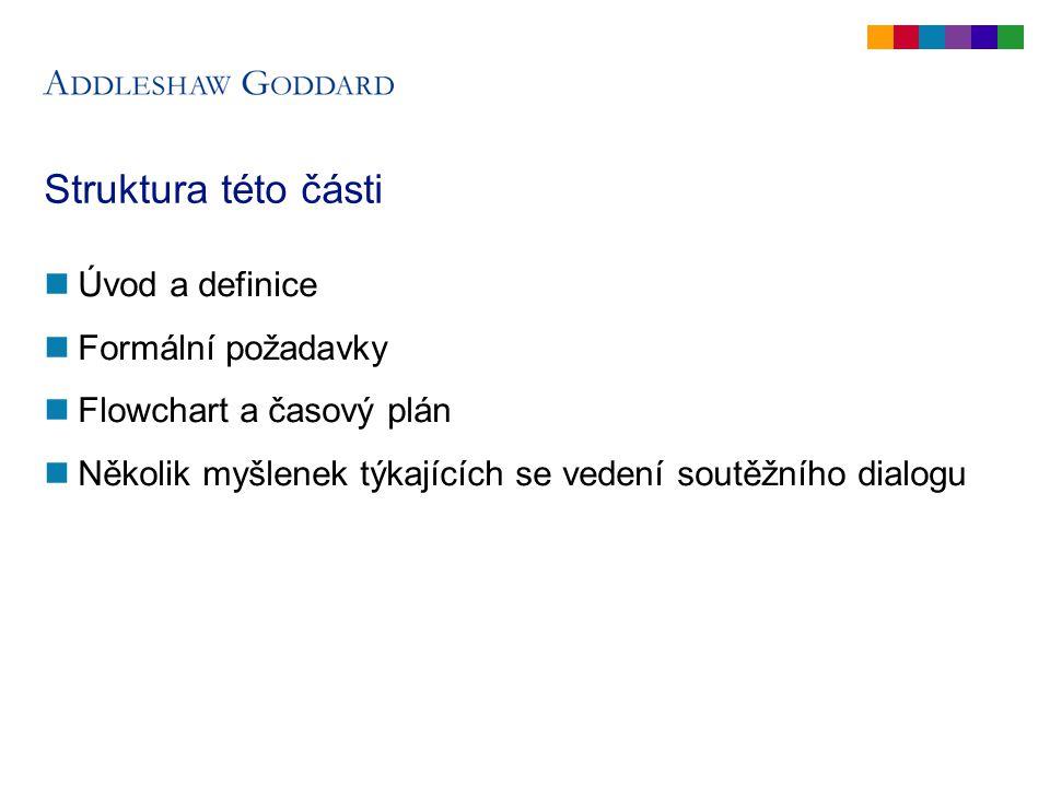 """Úvod """"řízení, ve kterém může každý hospodářský subjekt požádat o účast a ve kterém veřejný zadavatel vede dialog se zájemci přijatými do řízení s cílem nalézt jedno či více vhodných řešení, která jsou schopna splnit jeho požadavky a na jejichž základě jsou vybraní uchazeči vyzváni k podání nabídky. Článek 1(11) Směrnice 2004/18/ES"""