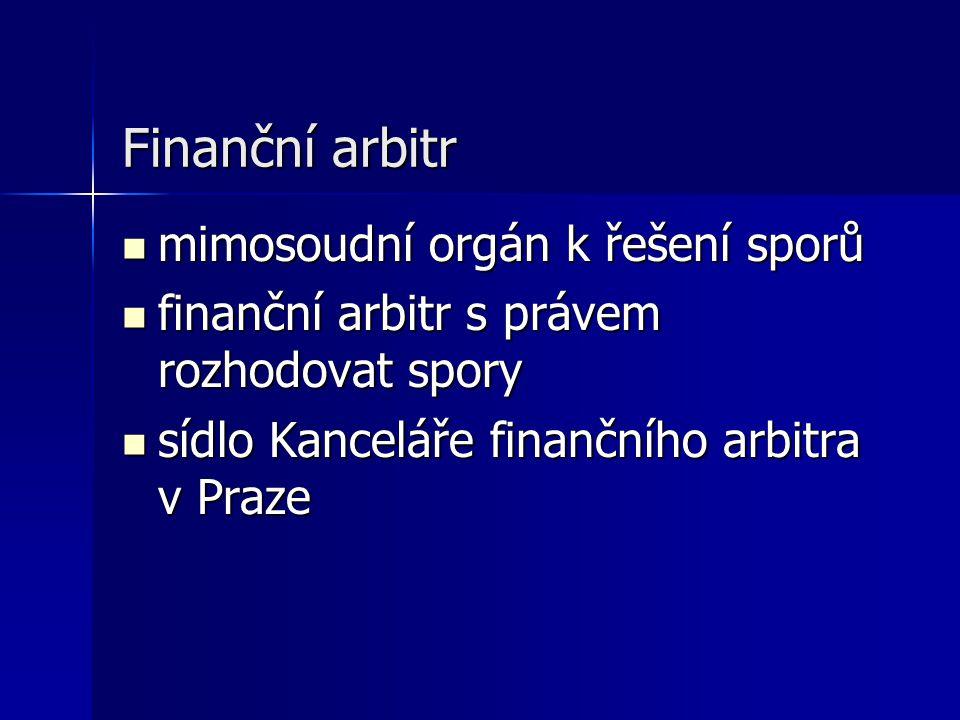 mimosoudní orgán k řešení sporů mimosoudní orgán k řešení sporů finanční arbitr s právem rozhodovat spory finanční arbitr s právem rozhodovat spory sí