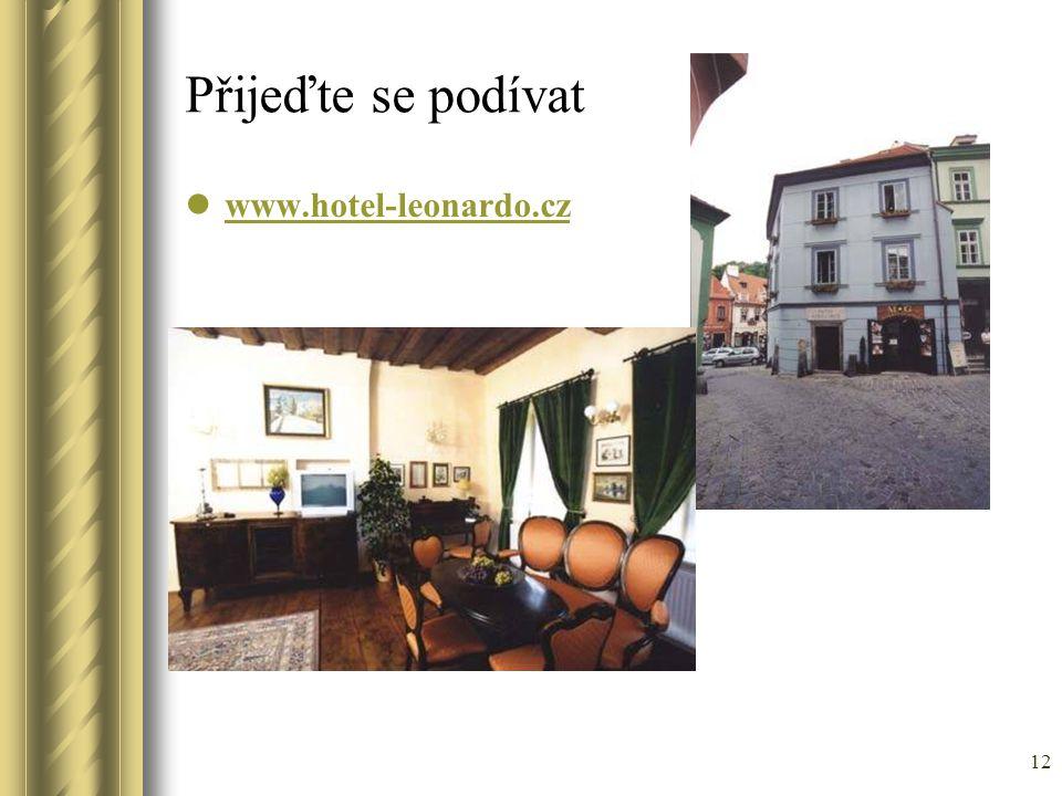 12 Přijeďte se podívat www.hotel-leonardo.cz