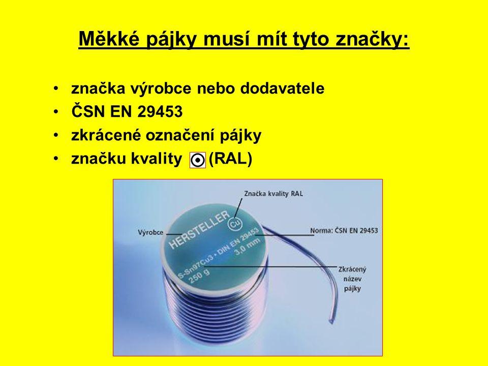 značka výrobce nebo dodavatele ČSN EN 29453 zkrácené označení pájky značku kvality (RAL) Měkké pájky musí mít tyto značky: