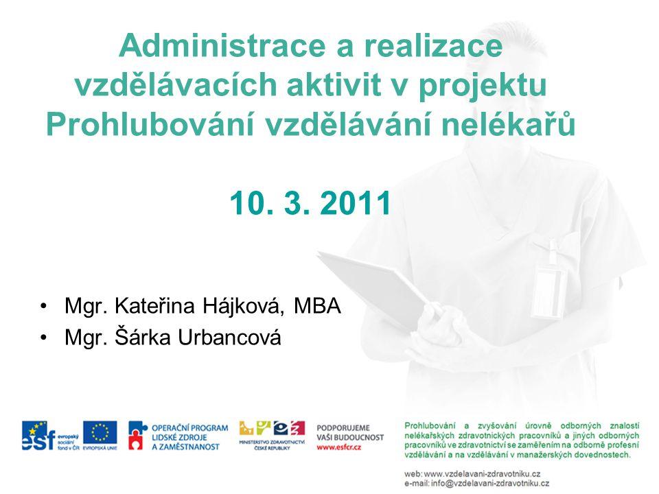 Administrace a realizace vzdělávacích aktivit v projektu Prohlubování vzdělávání nelékařů 10.